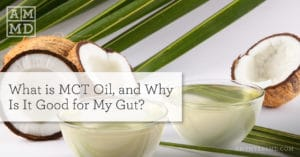 What is MCT Oil, and Why Is It Good for My Gut?