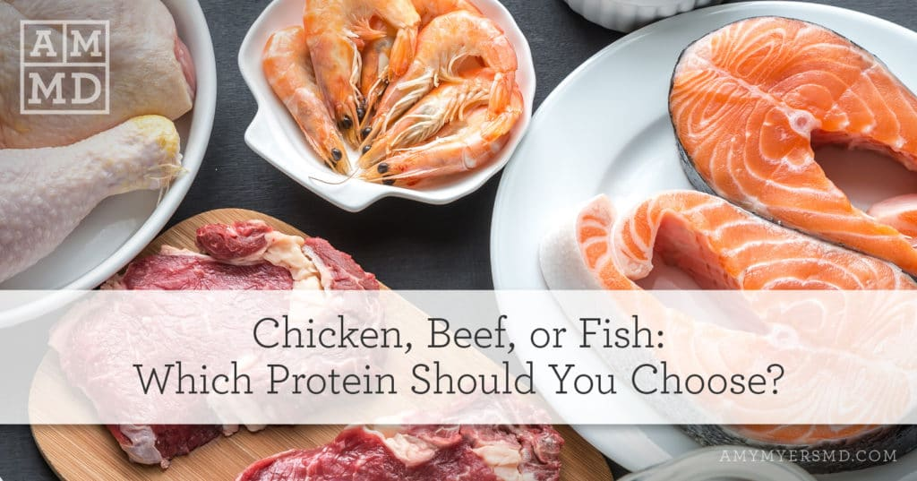 Chicken, Beef, or Fish: Which Protein Should You Choose?