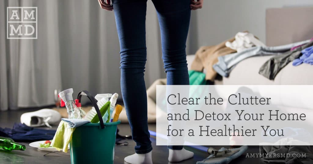 Clear the Clutter and Detox Your Home for a Healthier You - Getting Ready to Clean - Featured Image - Amy Myers MD