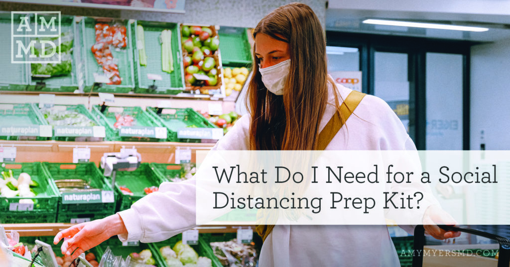 What Do I Need for a Social Distancing Prep Kit? - Featured Image - Amy Myers MD