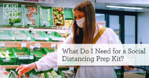 What Do I Need for a Social Distancing Prep Kit?