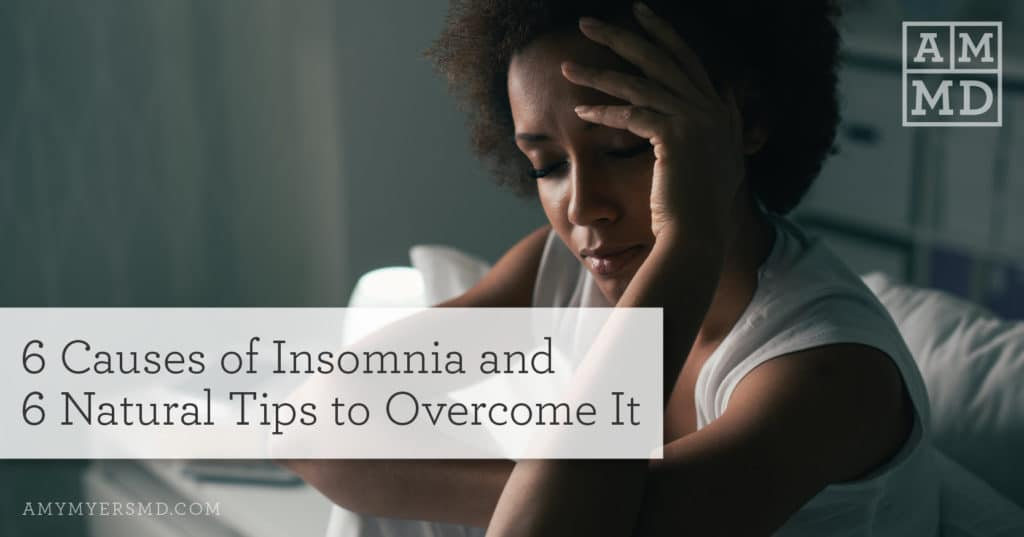 Causes of Insomnia and 6 Natural Tips to Overcome It - A Tired Woman - Amy Myers MD
