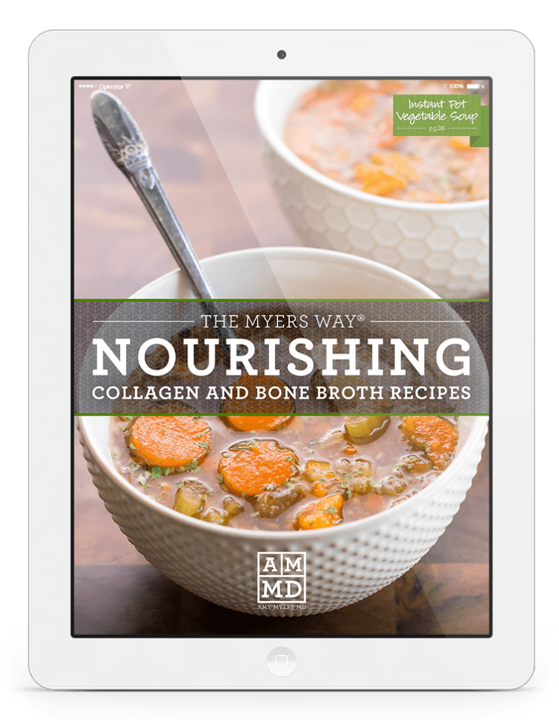 The Myers Way® Nourishing Collagen and Bone Broth Recipes