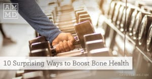 10 Surprising Ways to Boost Bone Health