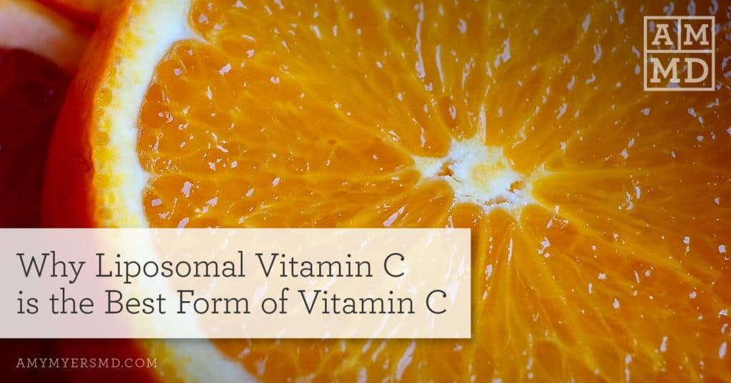 Why Liposomal Vitamin C is the Best Form of Vitamin C - A Sliced Orange - Featured Image - Amy Myers MD