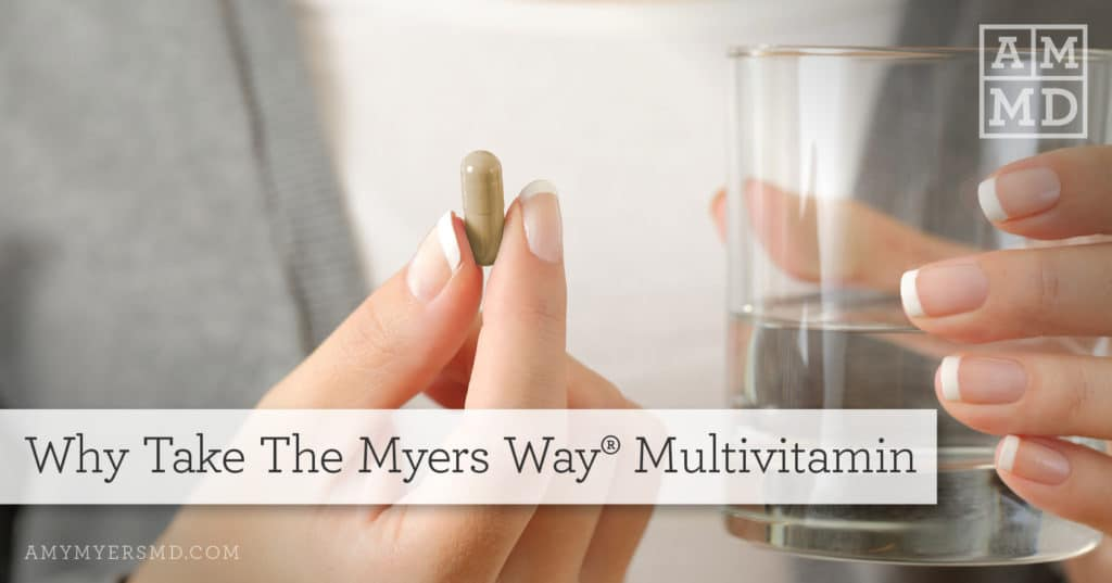 The Myers Way Multivitamin Supplements - A Woman holds a pill and glass of water - Featured image - Amy Myers MD