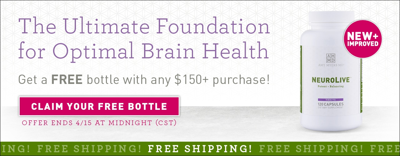 The ultimate foundation for optimal brain health. Get a free bottle with any $150+ purchase! Cleam your free bottle. Offer ends 04/15 at midnight (CST). Free shipping! New + improved NeuroLive bottles.