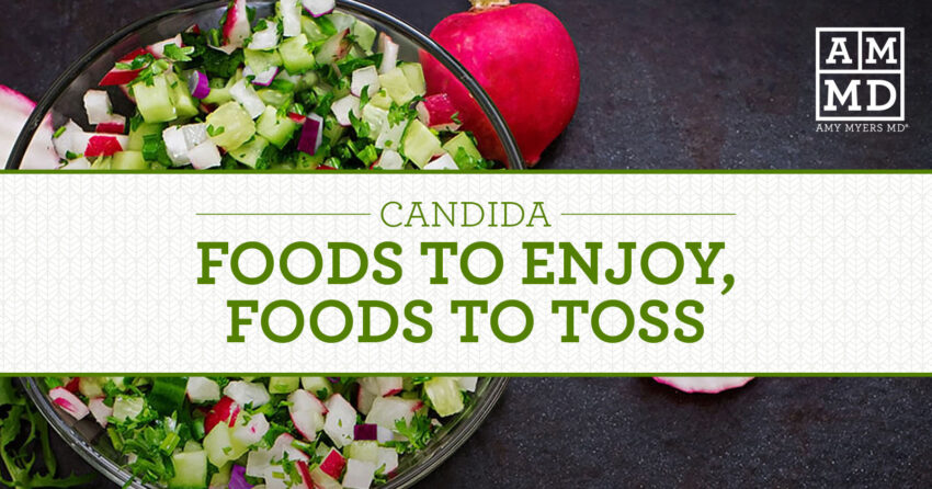 Candida Foods to Enjoy, Foods to Toss